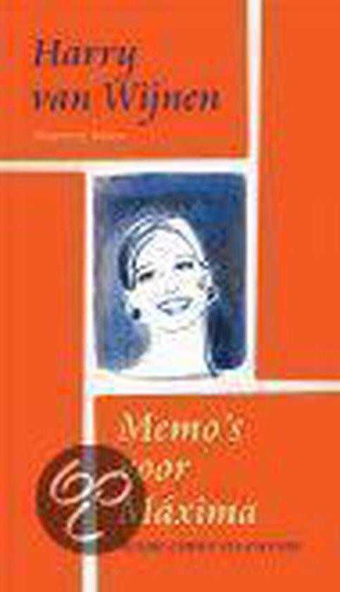Memo's voor Maxima - Harry van Wijnen |