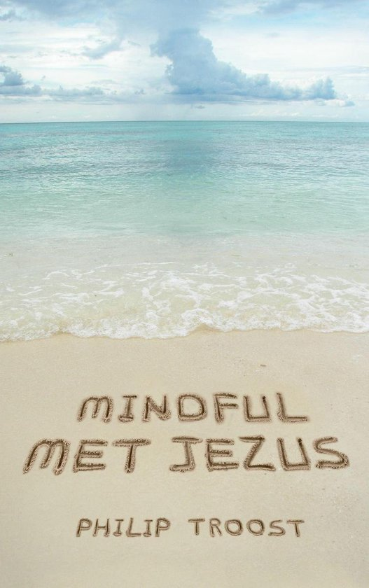 Mindful met Jezus - Philip Troost  
