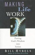 Boek cover Making Life Work van Bill Hybels