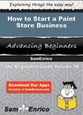 How to Start a Paint Store Business