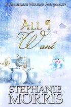 All I Want: A Christmas Holiday Anthology
