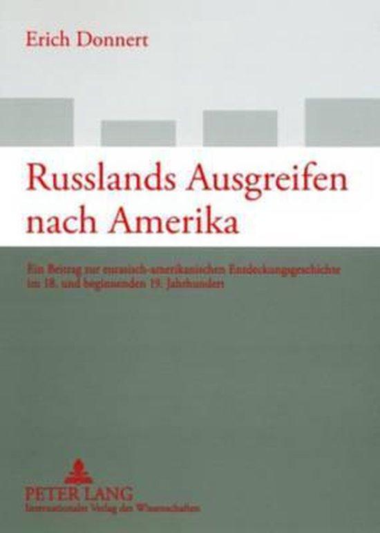 Russlands Ausgreifen Nach Amerika