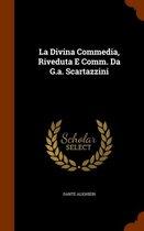 La Divina Commedia, Riveduta E Comm. Da G.A. Scartazzini