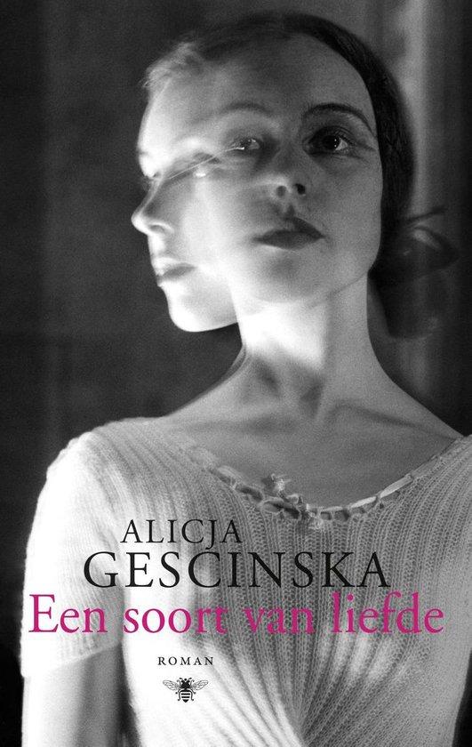 Een soort van liefde - Alicja Gescinska   Fthsonline.com