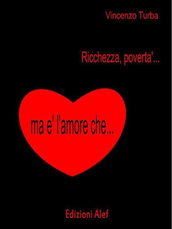 Boek cover Ricchezza, povertà ma è lamore che ... van Vincenzo Turba (Onbekend)