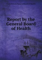 Report by the General Board of Health