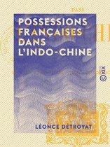 Possessions françaises dans l'Indo-Chine