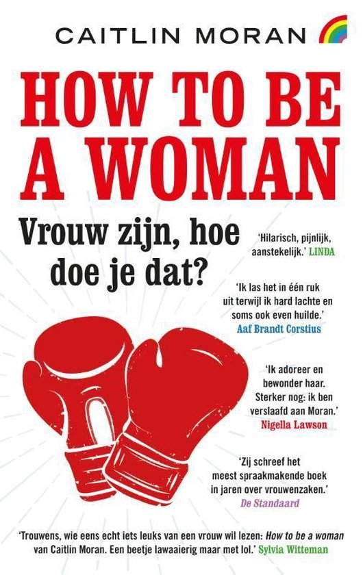 How to be a woman - Caitlin Moran |