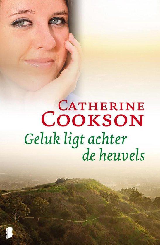 Geluk ligt achter de heuvels - Catherine Cookson |
