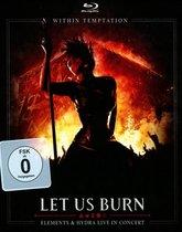 Let Us Burn (Elements & Hydra Live