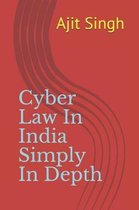 Cyber Law In India Simply In Depth