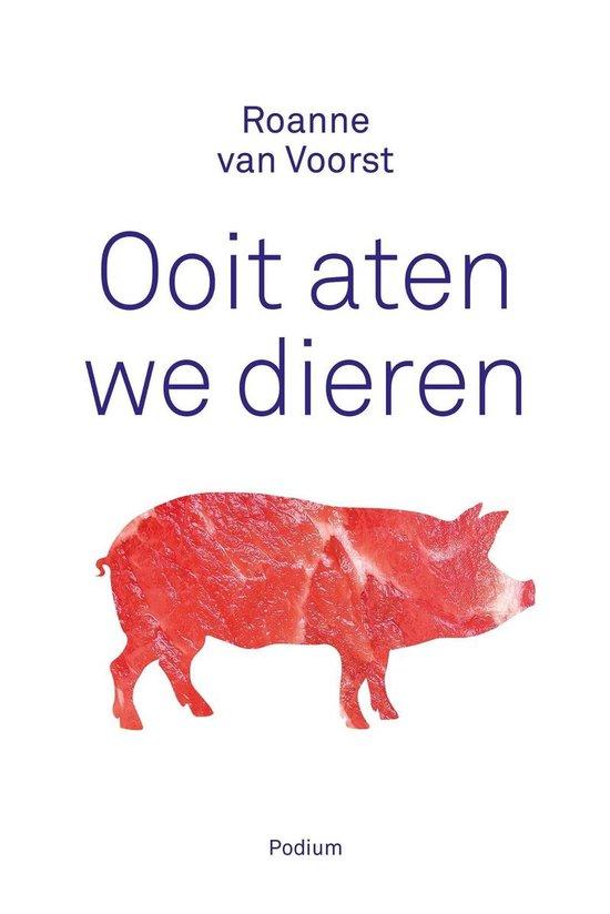 Boek cover Ooit aten we dieren van Roanne van Voorst (Onbekend)