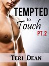 Tempted to Touch Pt. 2