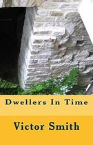 Dwellers in Time