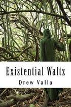 Existential Waltz