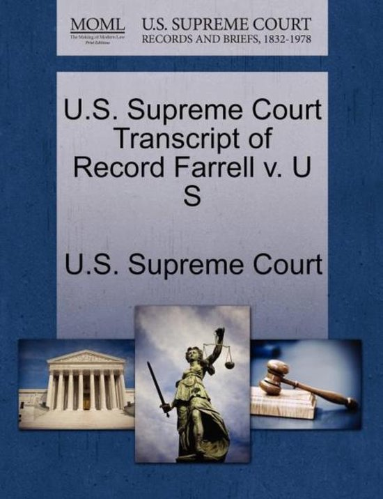 U.S. Supreme Court Transcript of Record Farrell V. U S