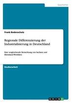 Regionale Differenzierung Der Industrialisierung in Deutschland