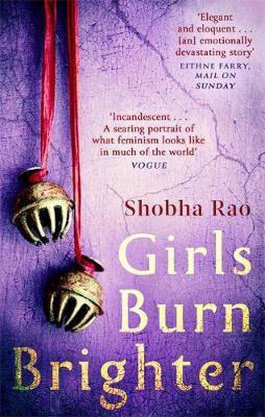 Boek cover Girls Burn Brighter van Shobha Rao (Paperback)
