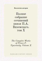 The Complete Works of Prince P. Vyazemsky. Volume X
