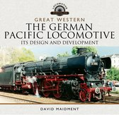 Great Western: The German Pacific Locomotive