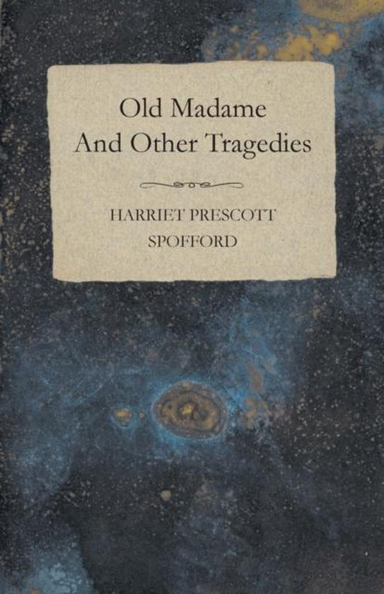 Old Madame - And Other Tragedies