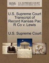 U.S. Supreme Court Transcript of Record Kansas Pac R Co V. Lewis