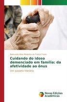 Cuidando Do Idoso Demenciado Em Familia