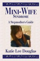 Omslag Mini-Wife Syndrome - A Stepmother's Guide