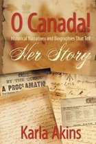 O Canada Her Story