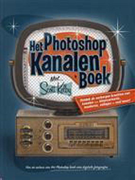 Het Photoshop kanalen boek - Scott Kelby  