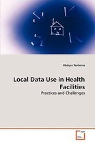 Local Data Use in Health Facilities