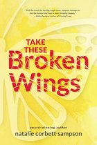 Omslag Take These Broken Wings