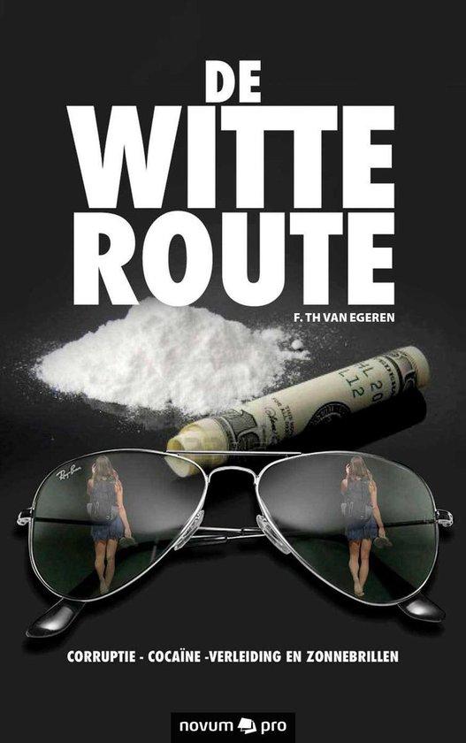 De witte route - Fred van Egeren pdf epub