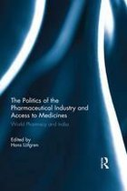 Omslag The Politics of the Pharmaceutical Industry and Access to Medicines