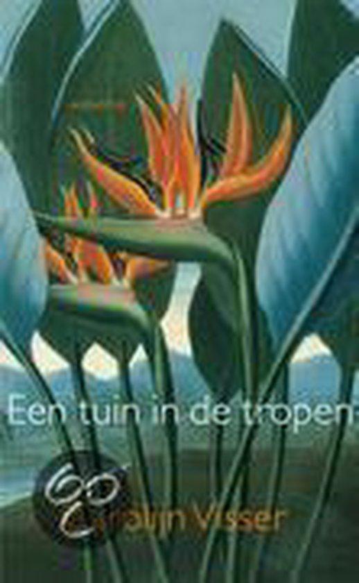 Een Tuin In De Tropen - Carolijn Visser pdf epub