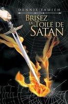 Brisez La Toile de Satan