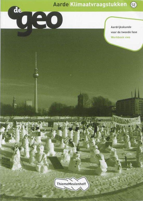 De Geo Aarde Klimaatvraagstukken Werkboek VWO - H.M. van den Bunder |