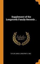 Supplement of the Longstreth Family Records ..
