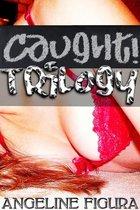 Caught! Trilogy (Student Teacher Age Gap Public Sex Erotica Bundle)