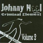 Johnny Neel & The Criminal Element Vol.2