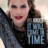 Iris Kroes - It Will Come In Time