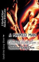 A Marked Man/ Alaska with Love