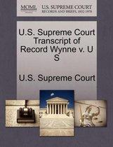 U.S. Supreme Court Transcript of Record Wynne V. U S