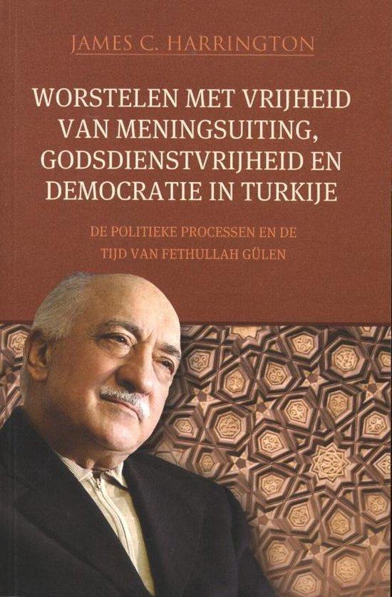 Worstelen met vrijheid van meningsuiting, godsdienstvrijheid en democratie in Turkije - James C. Harrington |