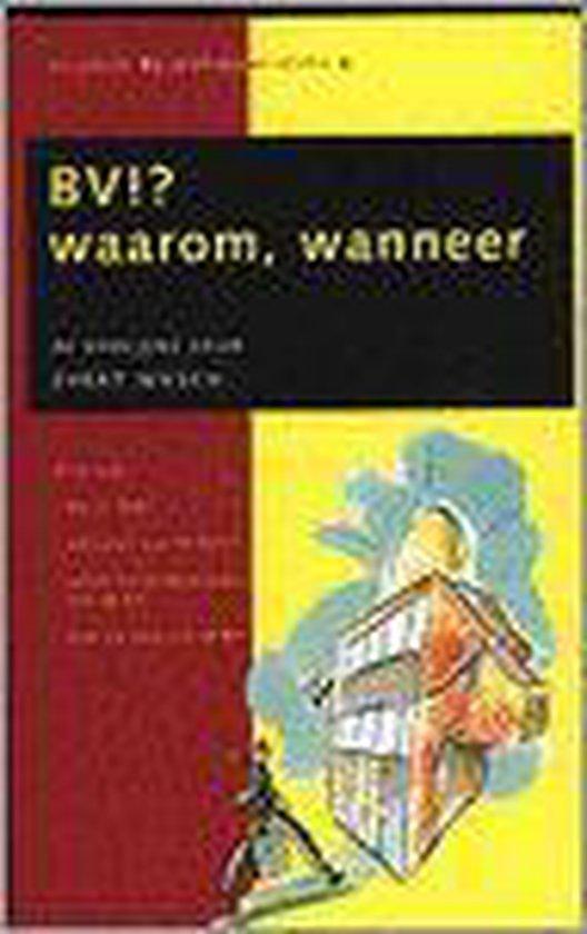 BV!? waarom, wanneer - E.P.J. Wasch |