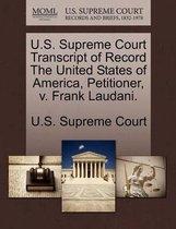 U.S. Supreme Court Transcript of Record the United States of America, Petitioner, V. Frank Laudani.