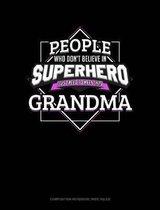 People Who Don't Believe in Superheroes Just Need to Meet This Grandma
