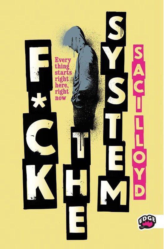 F*ck the system - Saci Lloyd |