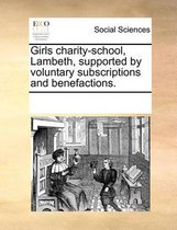 Girls charity-school, Lambeth, supported by voluntary subscriptions and benefactions.