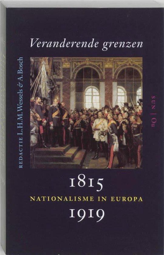 Veranderende grenzen nationalisme 1815-1919 - Wessels & Bosch |